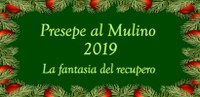 "Presepe al Mulino Sapignoli ""la Fantasia del Recupero"""